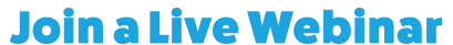 Join a Live Webinar